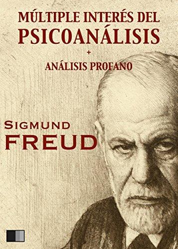 Múltiple interés del psicoanálisis: + ANÁLISIS PROFANO por Sigmund Freud