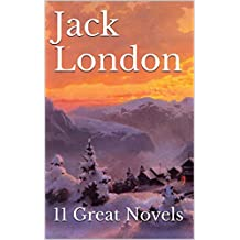 Jack London: 11 Great Novels
