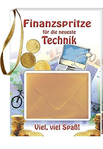 finanzspritzen geschenk Finanzspritze für die neue Technik: Viel, viel Spaß!