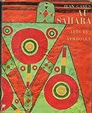 Jean Gabus - AU SAHARA - ARTS & SYMBOLES - 1958