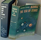 Across the Sea of Stars: An Omnibus Containing the Complete Novles of Childhoods End and Earthlight and Eighteen Short Stories