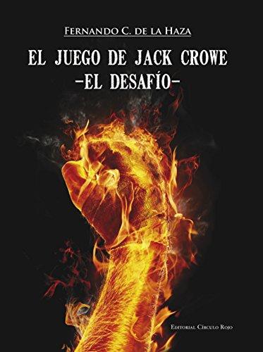 El Juego de Jack Crowe: El Desafío par  Fernando C. de la Haza