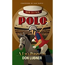 How To Talk Polo: A Fan's Perspective (English Edition)