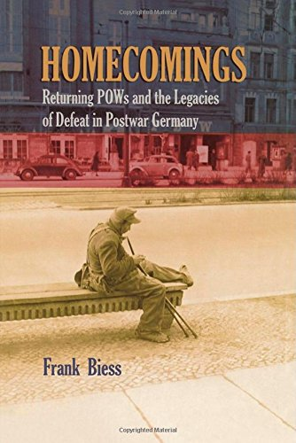 Homecomings: Returning POWs and the Legacies of Defeat in Postwar Germany