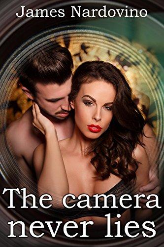 The camera never lies (Hidden Camera Series Book 1)