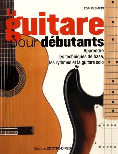La guitare pour débutants par Tom Fleming