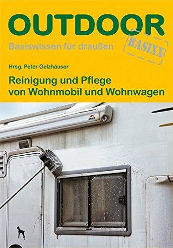 Reinigung und Pflege von Wohnmobil und Wohnwagen (OutdoorHandbuch)