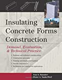 Insulating Concrete Forms Construction: Demand, Evaluation, & Technical Practice: Demand, Evaluation and Technical Practice by Ivan S Panushev (1-Mar-2004) Hardcover