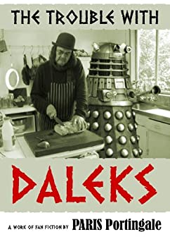 The Trouble with Daleks by [Portingale, Paris]