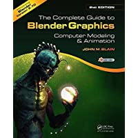 The Complete Guide to Blender Graphics, Second Edition: Computer Modeling and Animation 2nd edition by Blain, John M. (2014) Paperback