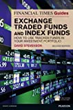 FT Guide to Exchange Traded Funds and Index Funds: How to Use Tracker Funds in Your Investment Portfolio (The FT Guides)