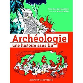 Archéologie: Une histoire sans fin