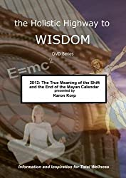 2012: The True Meaning of the Shift and the End of the Mayan Calendar [DVD] [NTSC] by Karon Korp