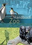 Handbuch Zoo: Moderne Tiergartenbiologie