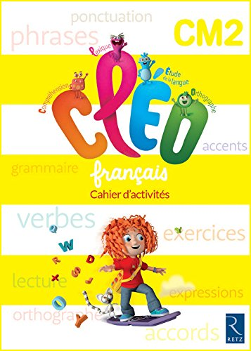 C.L.E.O. CM2 - Cahier d'activités - Nouveau programme 2016 par Antoine Fetet