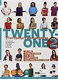 Twenty-one. Student's book-Workbook. Con Map it! Per la Scuola media. Con ebook. Con espansione online. Con DVD-ROM: 2