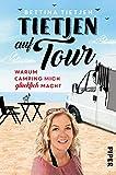 Tietjen auf Tour: Warum Camping mich glücklich macht - Bettina Tietjen