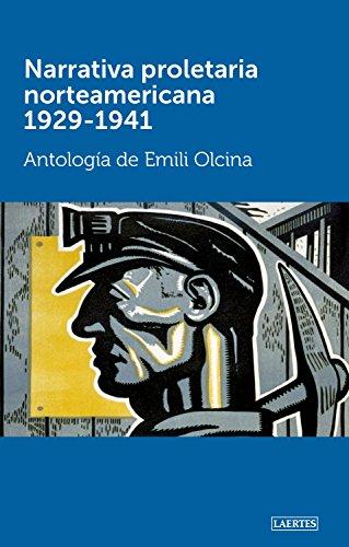 Narrativa proletaria norteamericana 1929-1941: Antología (Laertes nº 124) por VV. AA.