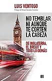 No temblar ni aunque te corten la cabeza: De Inglaterra, el Brexit y todo lo demás (Comunicación y sociedad nº 2) (Spanish Edition)
