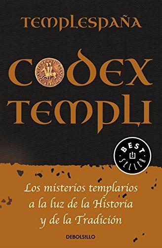 Codex Templi: Los misterios templarios a la luz de la historia y de la tradicción (BEST SELLER) por Templespaña Templespaña