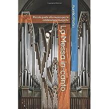 La Messa in-canto: Piccola guida alla musica per le celebrazioni liturgiche