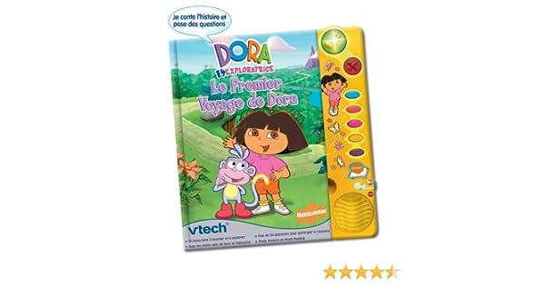 Dora Lexploratrice Le Premier Voyage De Dora Livre