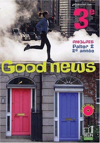 Anglais 3e, Palier 2, 2e année, Good news (1Cédérom)