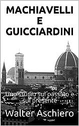 Machiavelli e Guicciardini (Italian Edition)