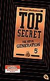 Top Secret. Die Entführung: Die neue Generation 5 (Top Secret - Die neue Generation (Serie))