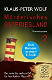 Mörderisches Ostfriesland II (Bd. 4-6): Ann Kathrin Klaasens vierter bis sechster Fall in einem E-Book