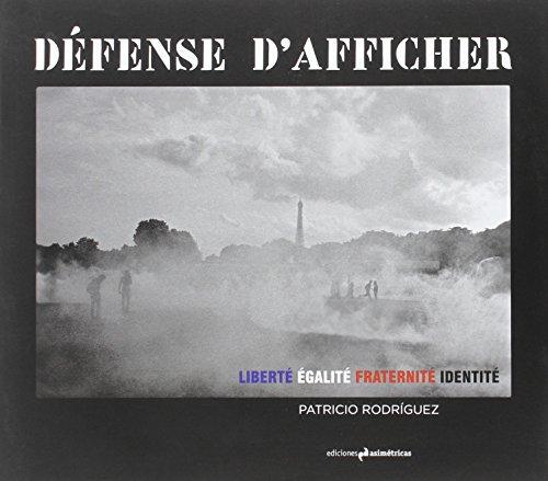 DÉFENSE D'AFFICHER: Liberté, Égalité, Fraternité et Identité por Patricio Rodríguez García