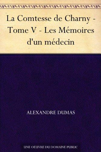 Couverture du livre La Comtesse de Charny - Tome V - Les Mémoires d'un médecin