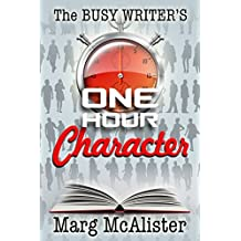The Busy Writer's One-Hour Character (English Edition)
