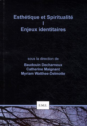 Esthétique et Spiritualité I : Enjeux identitaires