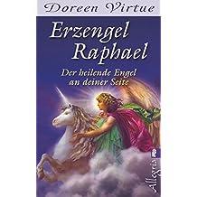 Erzengel Raphael: Der heilende Engel an deiner Seite
