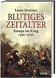 Blutiges Zeitalter: Europa im Krieg 1450-1700