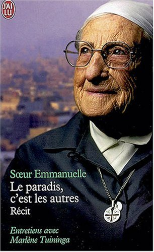 Le paradis, c'est les autres par Soeur Emmanuelle