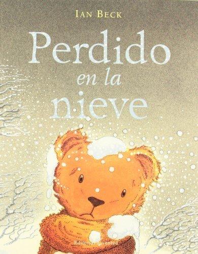 Perdido en la Nieve = Lost in the Snow by Ian Beck (1998-04-06)