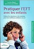 Pratiquer l'EFT avec les enfants : Libérer les émotions et les tensions pour une meilleure confiance en soi