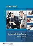 Automobilkaufleute: 1. Ausbildungsjahr: Arbeitsheft