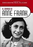 Il Diario di Anne Frank: La vera storia di Anna Frank e della sua famiglia