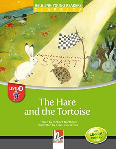 The Hare and the Tortoise. (Level A - CEFR: A1). Con CD-ROM (Helbling Languages Young Readers Classic)