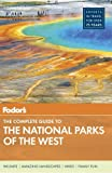 Fodor's The Complete Guide to the National Parks of the West (Full-color Travel Guide, Band 4)