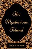 The Mysterious Island: By Jules Verne - Illustrated