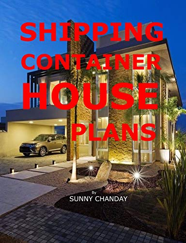 Shipping Container House Plans (Shipping Container Homes Book 7) (English Edition)