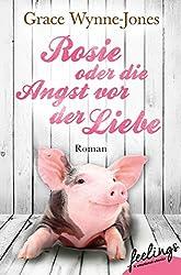 Rosie oder Die Angst vor der Liebe: Roman (German Edition)