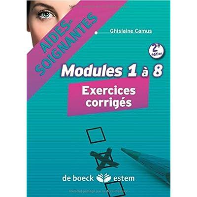 Aides-soignantes - Modules 1 à 8 : Exercices corrigés