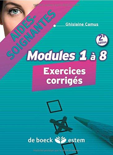 Aides-soignantes - Modules 1  8 : Exercices corrigs