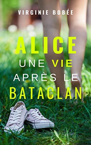 Alice une vie après le Bataclan par