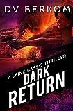 Dark Return: A Leine Basso Thriller by D.V. Berkom